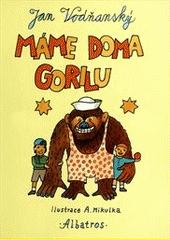Máme doma gorilu : Dejte mi pastelku nak, Vodňanský, Jan, 1941-2021